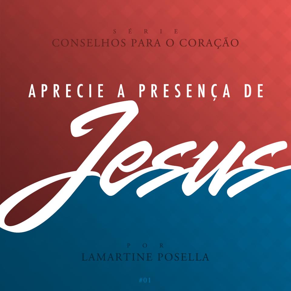 aprecie a presença de jesus