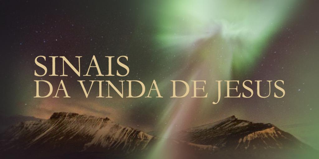 sinais da vinda de jesus