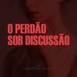 PERDÃO - DISCUSSÃO
