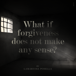 What if forgiveness does not make any sense-LAMARTINE