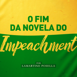 O Fim da novela do Impeachment