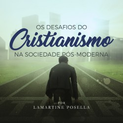 Os desafios do cristianismo na sociedade Pós-Moderna2